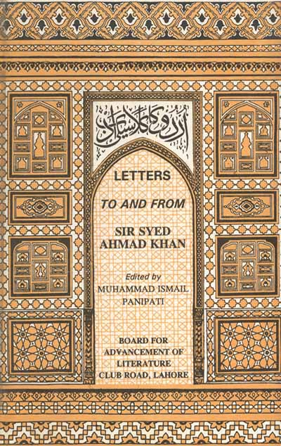 Order your copy of Maqalat e Sir Syed : Letters to and from Sir Syed Ahmed Khan  published by Majlis-e-Taraqqi-e-Adab from Urdu Book to get a huge discount along with express shipping and chance to win  vouchers.
