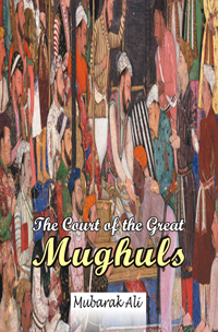 Order your copy of The Court of the Great Mughals from Urdu book to get huge discount along with  Shipping across Pakistan and international delivery facility.