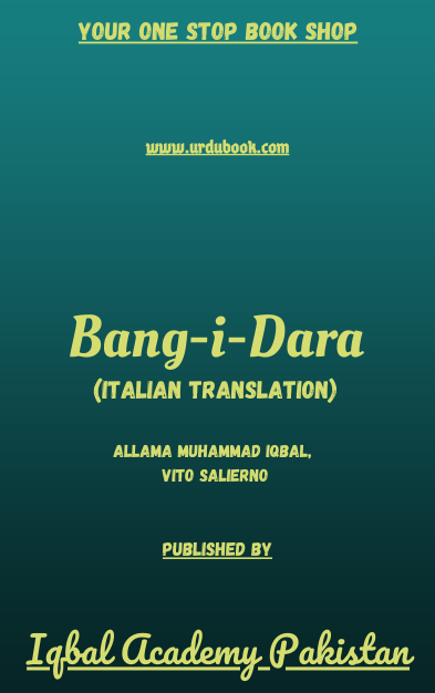Order your copy of Bang-i-Dara (Italian Translation) published by Iqbal Academy Pakistan from Urdu Book to get discount along with vouchers and chance to win books in Pak book fair.