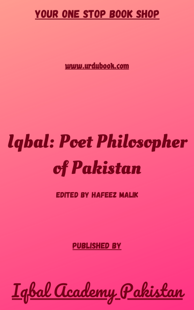 Order your copy of Iqbal: Poet Philosopher of Pakistan published by Iqbal Academy Pakistan from Urdu Book to get discount along with vouchers and chance to win books in Pak book fair.
