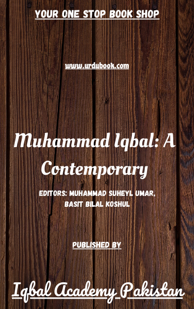Order your copy of Muhammad Iqbal: A Contemporary published by Iqbal Academy Pakistan from Urdu Book to get discount along with vouchers and chance to win books in Pak book fair.