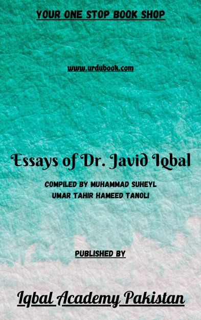 Order your copy of Essays of Dr. Javid Iqbal published by Iqbal Academy Pakistan from Urdu Book to get discount along with vouchers and chance to win  books in Pak book fair.