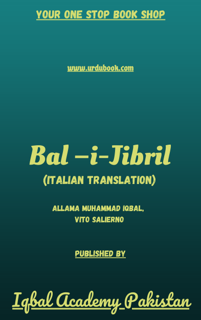 Order your copy of Bal –i-Jibril (Italian Translation) published by Iqbal Academy Pakistan from Urdu Book to get discount along with vouchers and chance to win books in Pak book fair.