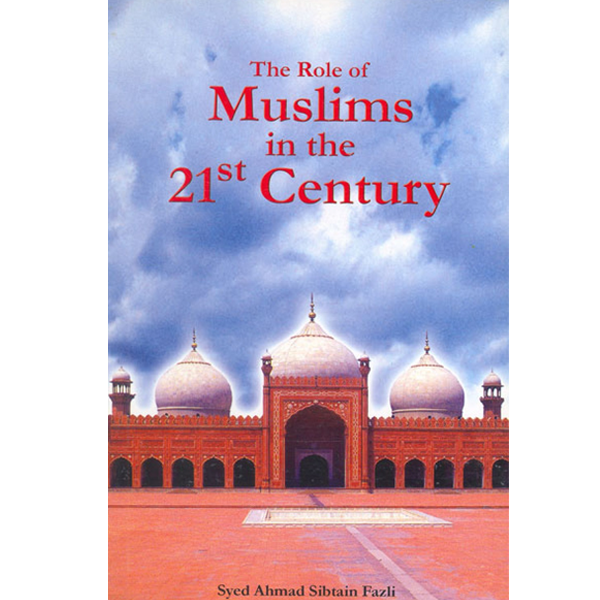 Order your copy of The Role Of Muslims In The 21st Century published by Ferozsons from Urdu Book to get a huge discount along with  Shipping and chance to win  books in the book fair and Urdu bazar online.