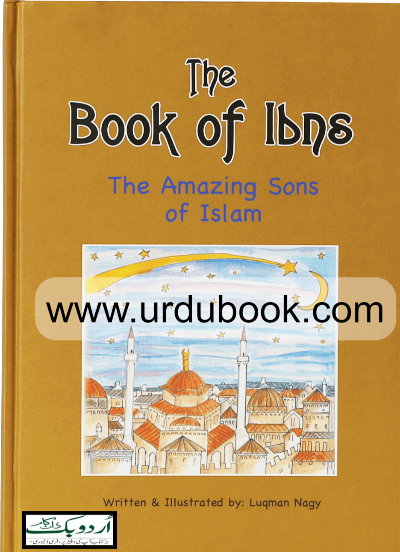 Order your copy of The book of Ibns (The Amazing Sons of Islam) from Urdu Book to earn reward points along with fast Shipping and chance to win books in the book fair and Urdu bazar online.