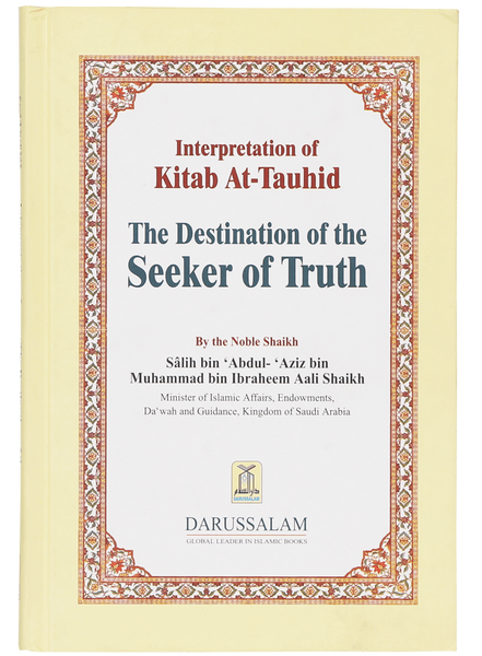 Order your copy of Interpretation of Kitab At-Tauhid The Destination of the Seeker of Truth published by Darussalam Publishers from Urdu Book to get a huge discount along with FREE Shipping and chance to win free books in the book fair and Urdu bazar online.