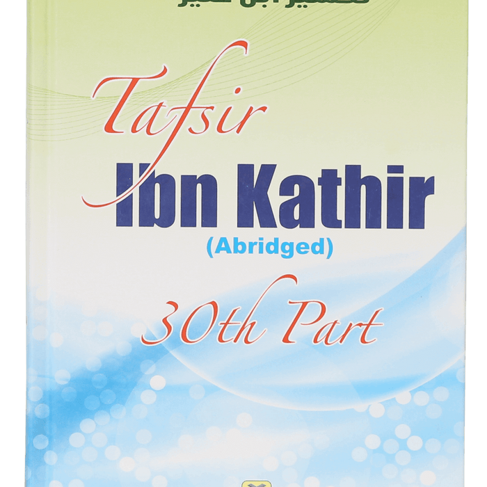 Order your copy of Tafsir Ibn Kathir (Abridged) (30th Part) published by Darussalam Publishers from Urdu Book to get huge discount along with FREE Shipping and chance to win free books in book fair and urdu bazar online.