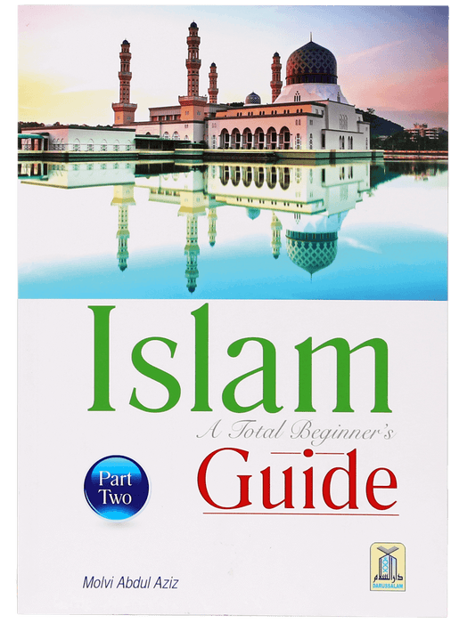 Order your copy of Islam A Total Beginners Guide (2) published by Darussalam Publishers from Urdu Book to get a huge discount along with  Shipping and a chance to win  books in the book fair and Urdu bazar online.