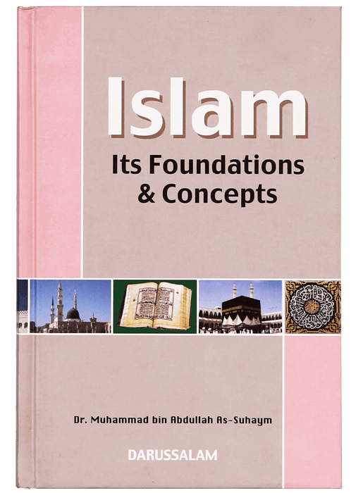Order your copy of Islam Its Foundation and Concepts published by Darussalam Publishers from Urdu Book to get a huge discount along with FREE Shipping and a chance to win free books in the book fair and Urdu bazar online.