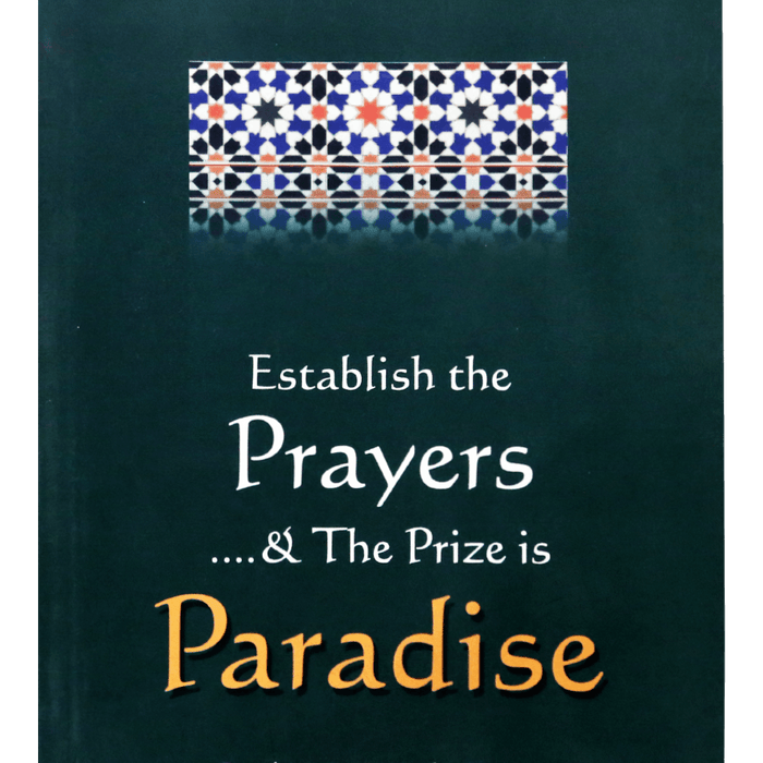 Order your copy of ESTABLISH THE PRAYERS & PRIZE IS PARADISE  published by Darussalam Publishers from Urdu Book to get a huge discount along with  Shipping and chance to win  books in the book fair and Urdu bazar online.
