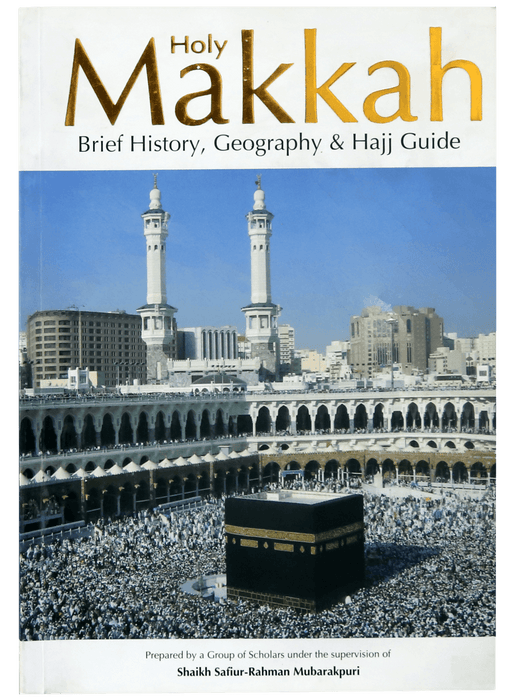 Order your copy of Holy Makkah (Brief History Geography & Hajj Guide) published by Darussalam Publishers from Urdu Book to get a huge discount along with  Shipping and chance to win  books in the book fair and Urdu bazar online.