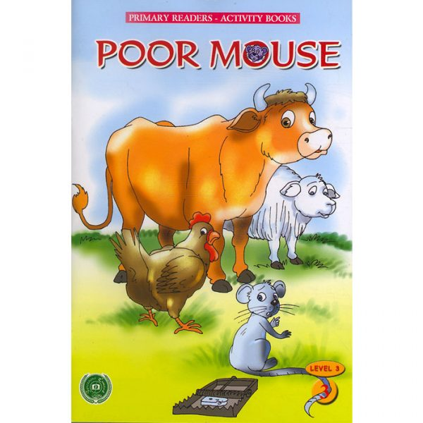 Order your copy of Poor Mouse (Primary Readers -Activity Books) published by Ferozsons from Urdu Book to get a huge discount along with  Shipping and chance to win  books in the book fair and Urdu bazar online.