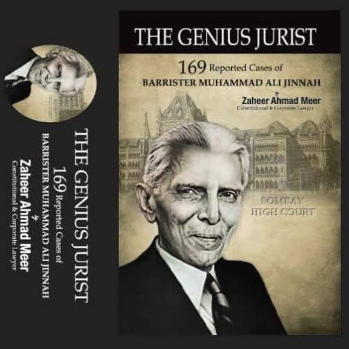 Order your copy of The Genius Jurist - 169 Reported Cases of Barrister Muhammad Ali Jinnah (hardbound) published by The Meer Book Publishers