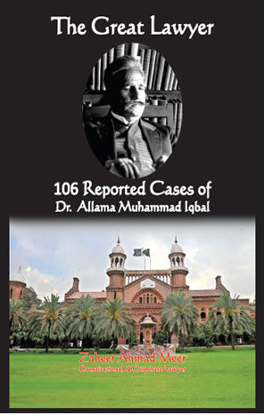 Order your copy of The Great Lawyer - 106 reported cases of Barrister Dr. Allama Muhammad Iqbal (hardbound) published by The Meer Book Publishers from Urdu Book to get a huge discount along with FREE Shipping and chance to win free books in the book fair and Urdu bazar online.