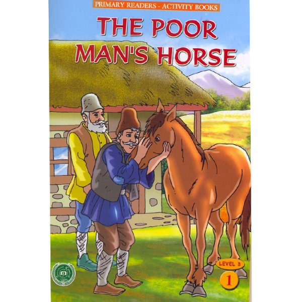 Order your copy of The Poor Man's Horse (Primary Readers -Activity Books) from Urdu Book to get a huge discount along with  Shipping and chance to win  books in the book fair and Urdu bazar online.
