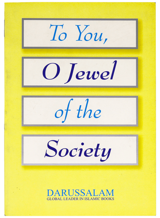 Order your copy of TO YOU O JEWEL OF THE SOCIETY published by Darussalam Publishers from Urdu Book to get a huge discount along with  Shipping and a chance to win  books in the book fair and Urdu bazar online.