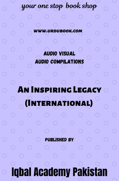Order your copy of An Inspiring Legacy (International) published by Iqbal Academy Pakistan from Urdu Book to get discount along with vouchers and chance to win books in Pak book fair.