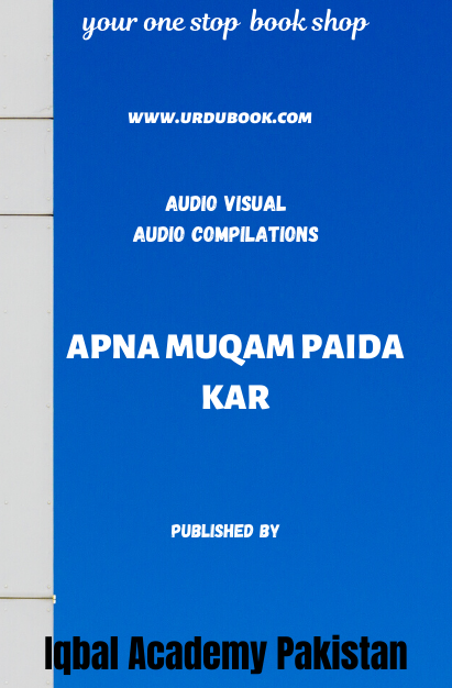 Order your copy of APNA MUQAM PAIDA KAR published by Iqbal Academy Pakistan from Urdu Book to get discount along with vouchers and chance to win books in Pak book fair.