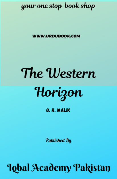 Order your copy of The Western Horizon published by Iqbal Academy Pakistan from Urdu Book to get discount along with vouchers and chance to win books in Pak book fair.