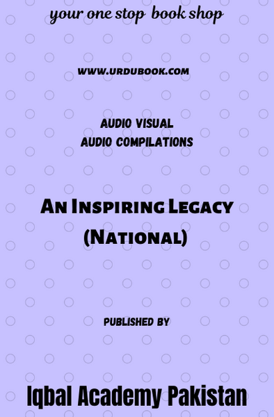 Order your copy of An Inspiring Legacy (National) published by Iqbal Academy Pakistan from Urdu Book to get discount along with vouchers and chance to win books in Pak book fair.