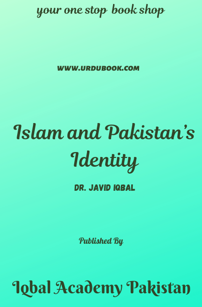 Order your copy of Islam and Pakistan's Identity published by Iqbal Academy Pakistan from Urdu Book to get discount along with vouchers and chance to win books in Pak book fair.
