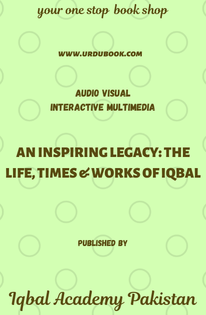 Order your copy of AN INSPIRING LEGACY: THE LIFE, TIMES & WORKS OF IQBAL published by Iqbal Academy Pakistan from Urdu Book to get discount along with vouchers and chance to win books in Pak book fair.