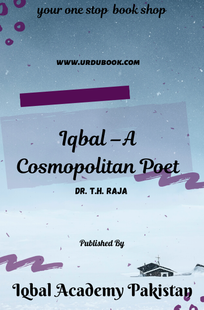 Order your copy of Iqbal –A Cosmopolitan Poet published by Iqbal Academy Pakistan from Urdu Book to get discount along with vouchers and chance to win books in Pak book fair.