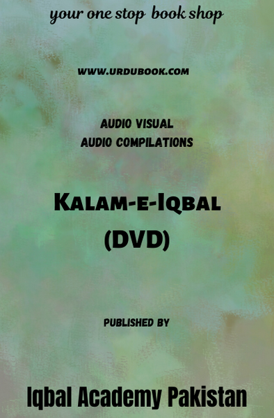 Order your copy of Kalam-e-Iqbal (DVD) published by Iqbal Academy Pakistan from Urdu Book to get discount along with vouchers and chance to win books in Pak book fair.