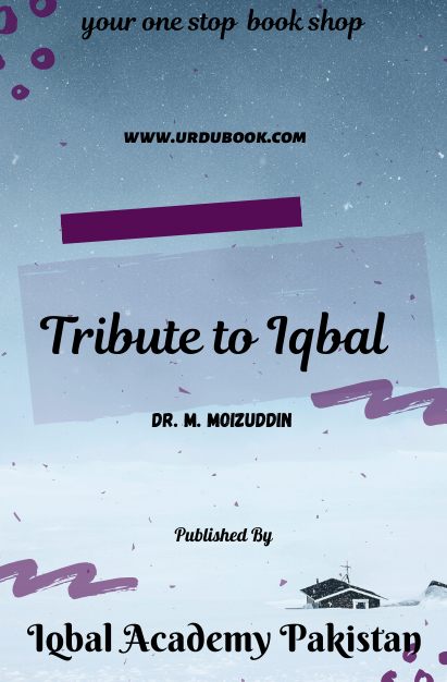Order your copy of Tribute to Iqbal published by Iqbal Academy Pakistan from Urdu Book to get discount along with vouchers and chance to win books in Pak book fair.