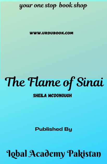 Order your copy of The Flame of Sinai published by Iqbal Academy Pakistan from Urdu Book to get discount along with vouchers and chance to win books in Pak book fair.