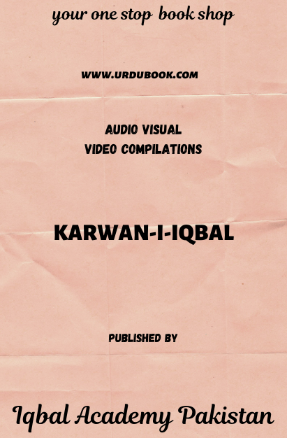 Order your copy of KARWAN-I-IQBAL published by Iqbal Academy Pakistan from Urdu Book to get discount along with vouchers and chance to win books in Pak book fair.