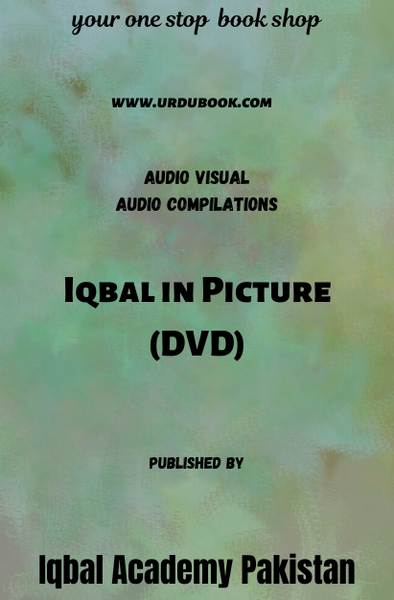 Order your copy of Iqbal in Picture (DVD) published by Iqbal Academy Pakistan from Urdu Book to get discount along with vouchers and chance to win books in Pak book fair.