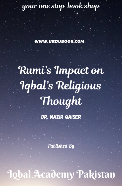 Order your copy of Rumi's Impact on Iqbal's Religious Thought published by Iqbal Academy Pakistan from Urdu Book to get discount along with vouchers and chance to win books in Pak book fair.