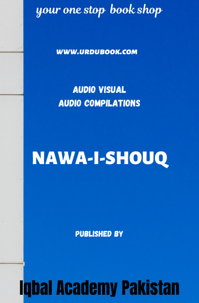 Order your copy of NAWA-I-SHOUQ published by Iqbal Academy Pakistan from Urdu Book to get discount along with vouchers and chance to win books in Pak book fair.
