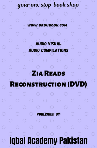 Order your copy of Zia Reads Reconstruction (DVD) published by Iqbal Academy Pakistan from Urdu Book to get discount along with vouchers and chance to win books in Pak book fair.