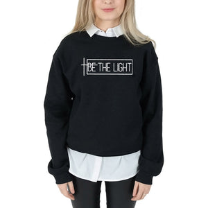 Be the light Sweatshirt