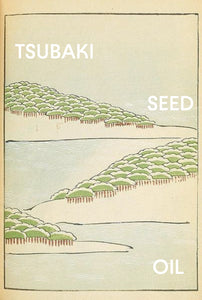 Ingredient to Know: <br>Tsubaki Seed Oil