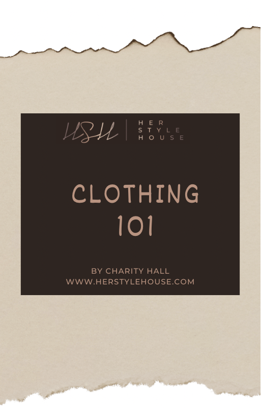 Clothing 101 E-Book - HER STYLE HOUSE