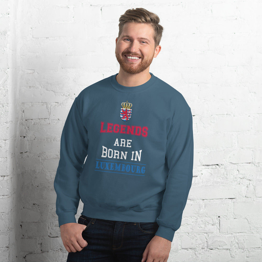 Legends are born in Luxembourg Sweatshirt