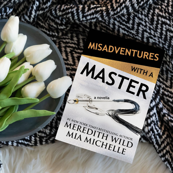 Misadventures with a Master - A Novella