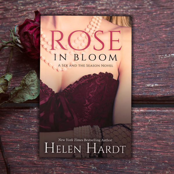 Rose in Bloom (Sex & the Season Series Book 2)