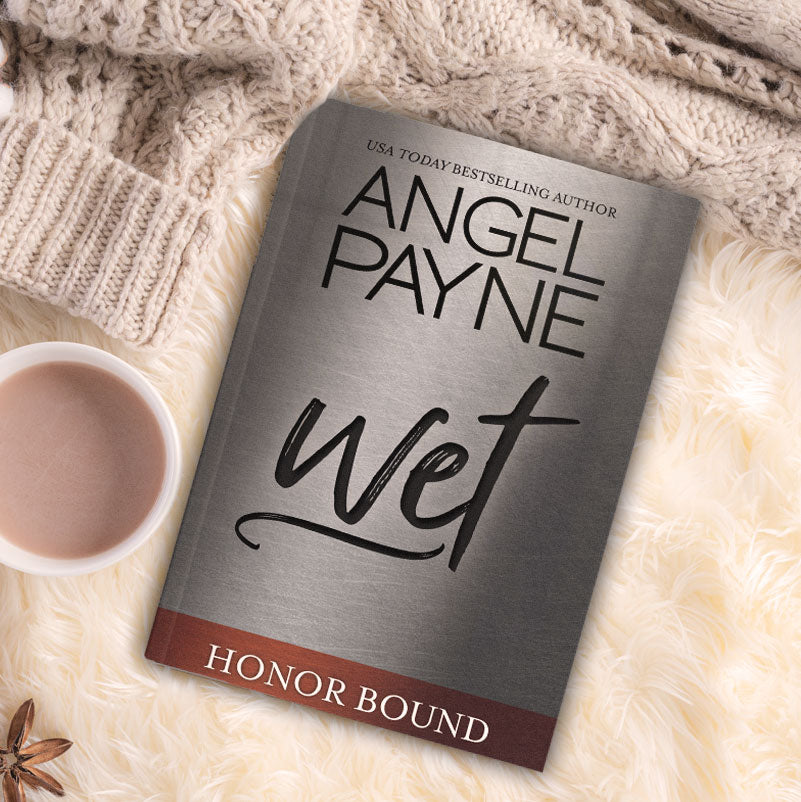 Wet (Honor Bound Series Book 5)