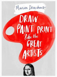 Draw, Paint, Print Like Great Artists - Adele Gilani Art Gallery