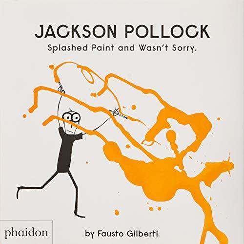 Jackson Pollock Splashed Paint And Wasn't Sorry - Adele Gilani Art Gallery