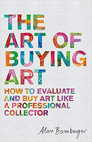 The Art of Buying Art: How to evaluate and buy art like a professional collector - Adele Gilani Art Gallery