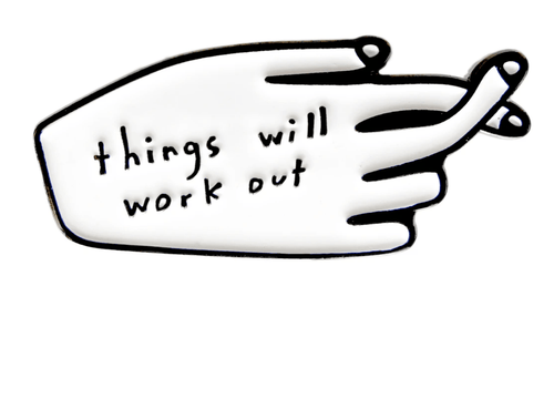 Things Will Work Out Pin - Adele Gilani Art Gallery