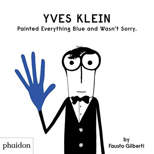 Yves Klein Painted Everything Blue and Wasn't Sorry - Adele Gilani Art Gallery