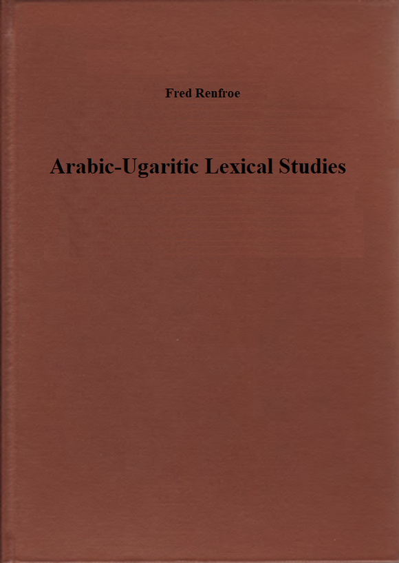 Arabic-Ugaritic Lexical Studies. (ALASP 5)