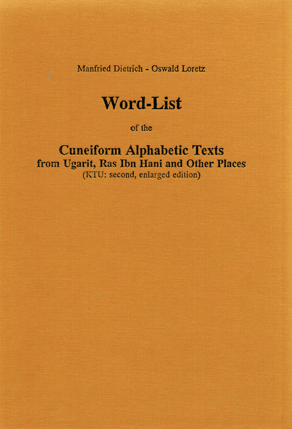 Word-List of the Cuneiform Alphabetic Texts from Ugarit, Ras Ibn Hani and Other Places. (KTU: second, enlarged edition). (ALASPM 12)