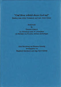 """And Moses wrote this song down"" - FS for Oswald Loretz at the age of 70 with contributions from friends, students and colleagues. (AOAT 250)"